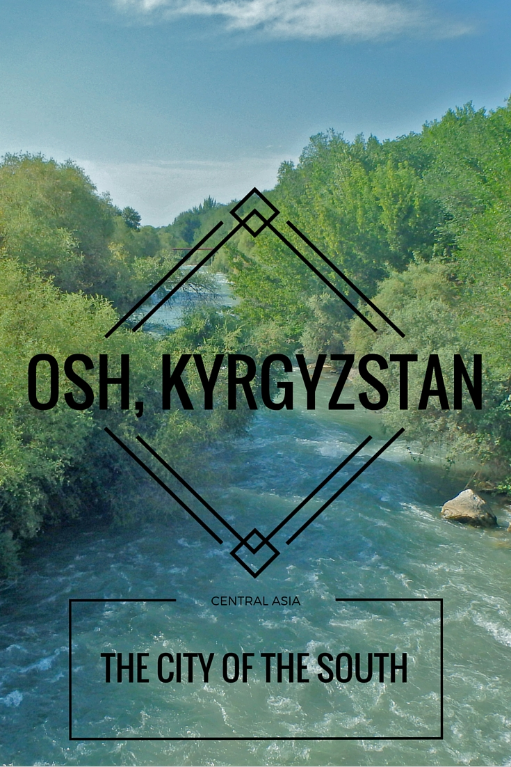 Osh City Kyrgyzstan is a lovely city in the Ferghana valley. Kyrgyz food, the holy mountain Suleiman Too, and Southern Kyrgyzstan culture makes it great!