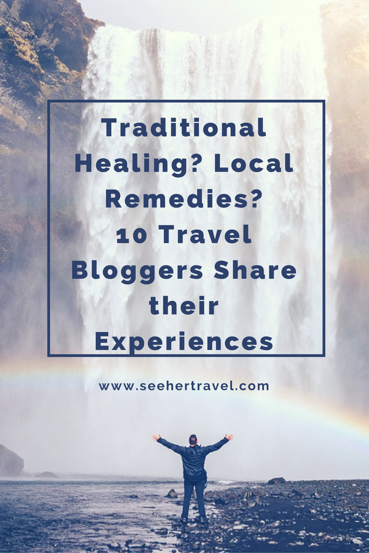 Most bloggers have tried local healing remedies during their travels around the world. Check out these local experiences of traditional medicines from 10 explorers!