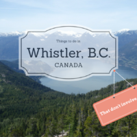 3 Days of Arts and Culture in Whistler, B.C. (Without putting on skis!)
