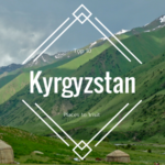Let Them Eat Sheep! Places to Visit in Kyrgyzstan (Tourist Attractions Galore!)