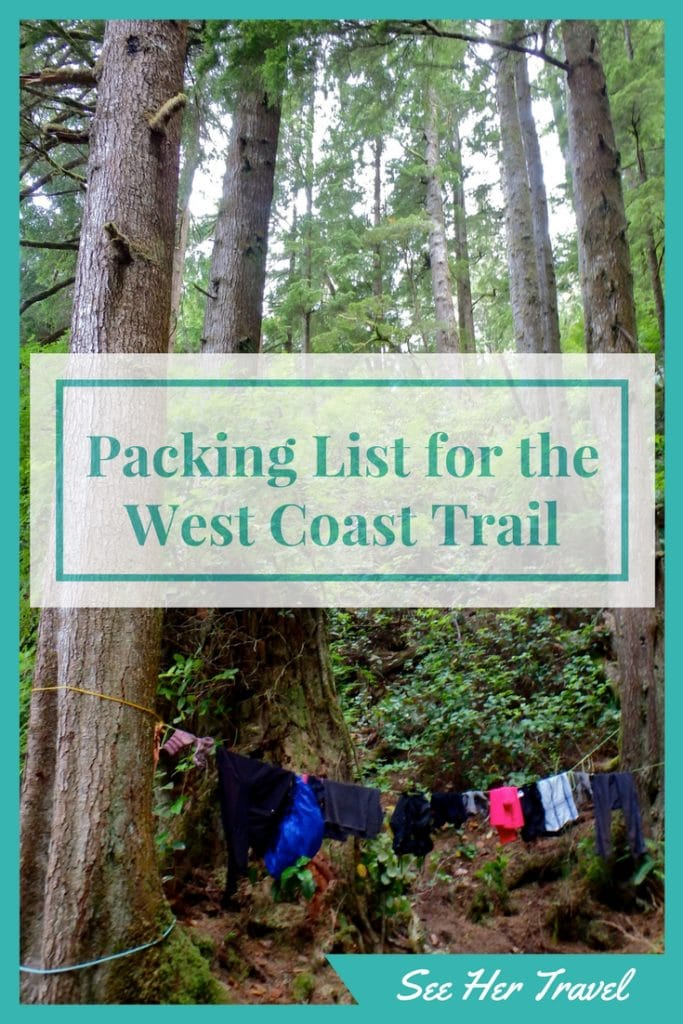 West Coast Trail Packing List and Hiking Gear List - See Her