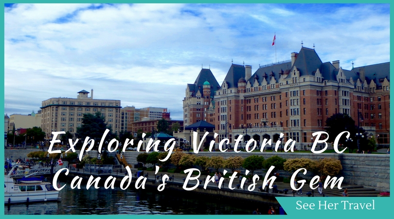 Exploring The Best Things To Do In Victoria Bc Canada S