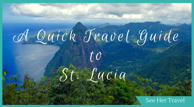 A quick travel guide to st lucia travel blog where to stay in st. lucia best activities for kids in st lucia