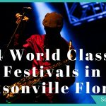 4 World Class Festivals in Jacksonville Florida