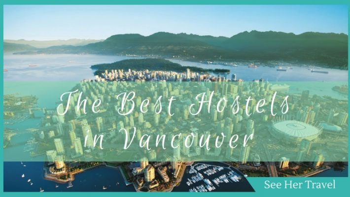 Save that Beer Money with these Cheap and Best Hostels in Vancouver BC