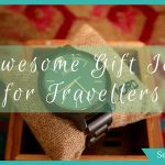 9 Awesome Gift Ideas for Lady Travellers