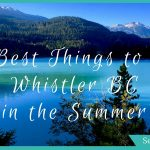 Explore Whistler in Summer: An Easy Weekend Trip from Vancouver