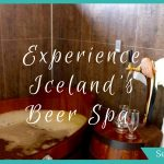Bjorbodin Beer Spa in Iceland: Not Your Average Blue Lagoon Alternative
