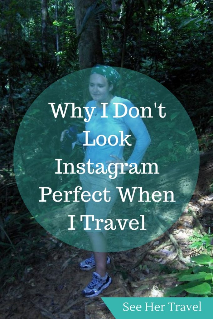Screw Instagram! Why It's Ok To Look Like Garbage when you Travel | solo female travel | travel fashion | Travel tips for women | backpacking travel tips | budget travel tips | adventure travel for solo women |