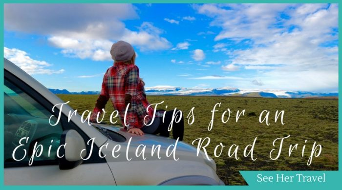 travel tips for iceland road trip