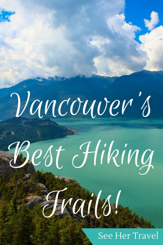 The Best Hiking Trails in Vancouver | #vancouver #vancouvertravel #vancouvertravelhiking #vancouverhiking #vancouvertrails | hiking in Vancouver | Vancouver hiking trails | best hiking trails Vancouver | hikes in Vancouver | Vancouver BC hiking | Vancouver outdoors activities | Vancouver travel tips